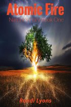 Atomic Fire-Nature's Fury Book One