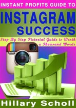 Instant Profits Guide to Instagram Success
