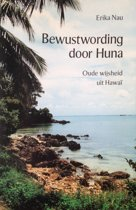 BEWUSTWORDING DOOR HUNA