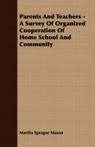 Parents And Teachers - A Survey Of Organized Cooperation Of Home School And Community