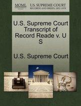 U.S. Supreme Court Transcript of Record Reade V. U S