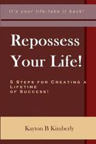 Repossess Your Life!