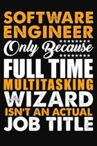 Software Engineer Only Because Full Time Multitasking Wizard Isnt An Actual Job Title
