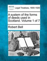 A System of the Forms of Deeds Used in Scotland. Volume 1 of 7