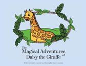 The Magical Adventures of Daisy the Giraffe