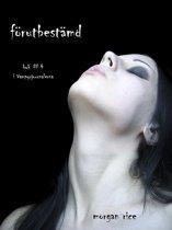 Förutbestämd (Bok #4 i Vampyrjournalerna)