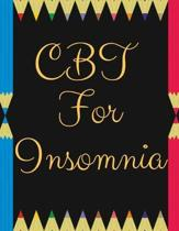 CBT For Insomnia: CBT For Insomnia - Best gift for Kids, Parents, Wife, Husband, Boyfriend, Girlfriend- Gift Workbook and Notebook, Jour