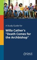 A Study Guide for Willa Cather's Death Comes for the Archbishop