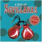 A Bailar Sevillanas: 40 Sevillanas Inolvidables