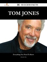 Tom Jones 94 Success Facts - Everything you need to know about Tom Jones