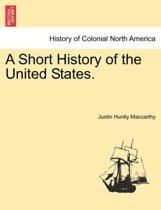 A Short History of the United States.