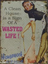 a clean house is a sign of a wasted life !  33x25