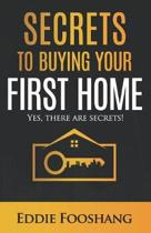 Secrets to Buying Your First Home: Yes, There Are Secrets!