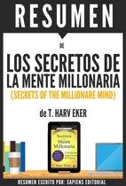 Los Secretos de la Mente Millonaria: Como Dominar El Juego Interior De La Riqueza (Secrets of the Millionare Mind) - Resumen del libro de T. Harv Eker