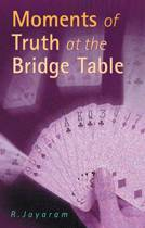 Moments of Truth at the Bridge Table