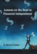 Lessons on the Road to Financial Independence