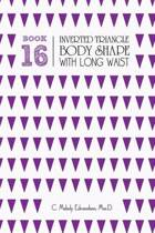 Book 16 - Inverted Triangle Body Shape with a Long-Waist