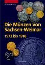 Die Münzen des Hauses Sachsen-Weimar 1573 ¿ 1918
