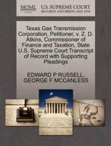 Texas Gas Transmission Corporation, Petitioner, V. Z. D. Atkins, Commissioner of Finance and Taxation, State U.S. Supreme Court Transcript of Record with Supporting Pleadings