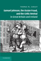 Samuel Johnson, the Ossian Fraud, and the Celtic Revival in Great Britain and Ireland