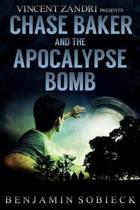 Chase Baker & the Apocalypse Bomb