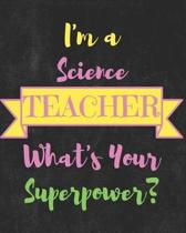 I'm a Science Teacher What's Your Superpower