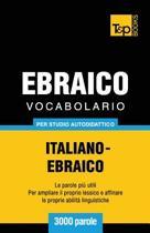 Vocabolario Italiano-Ebraico Per Studio Autodidattico - 3000 Parole
