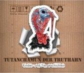 Tutanchamun der Truthahn