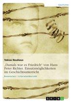 'Damals war es Friedrich' von Hans Peter Richter. Einsatzmöglichkeiten im Geschichtsunterricht