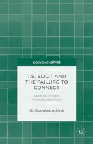 T.S. Eliot and the Failure to Connect