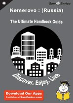 Ultimate Handbook Guide to Kemerovo : (Russia) Travel Guide