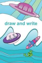 Aliens Go Surfing Draw and Write Book for Kids