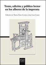 Texto, edicion y público lector en los albores de la imprenta