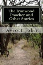 The Ironwood Poacher and Other Stories