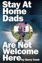 Stay at Home Dads Are Not Welcome Here