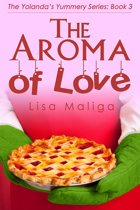 The Aroma of Love: (The Yolanda's Yummery Series, Book 3)