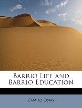 Barrio Life and Barrio Education