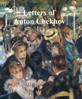Letters of Chekhov to His Family and Friends, With Biographical Sketch
