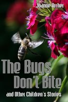 The Bugs Don't Bite and Other Children's Stories