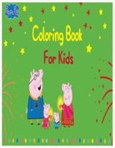 Peppa Pig Coloring Book for Kids: peppa pig coloring book for toddlers