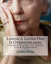 Losing a Loved One Is Overwhelming