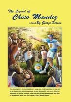 The Legend of Chico Mandez