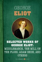 Selected Works Of George Eliot