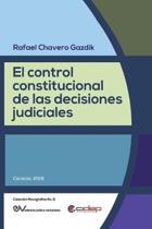 El Control Constitucional de Las Decisiones Judiciales