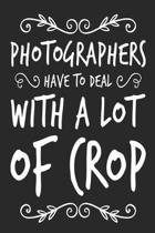 Photographers Have To Deal With A Lot Of Crop