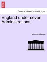 England Under Seven Administrations. Vol. II.