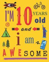 I'm 10 Years Old and I Am Awesome