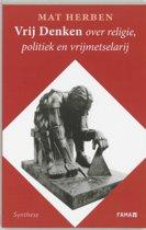 Vrij Denken Over Politiek, Religie En Vrijmetselarij