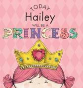 Today Hailey Will Be a Princess