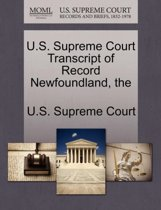 The U.S. Supreme Court Transcript of Record Newfoundland